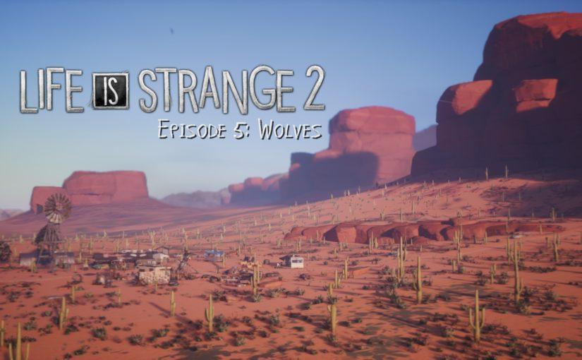 """Durchgespielt: """"Life is Strange 2: Episode 5"""" und Gesamt-Fazit"""